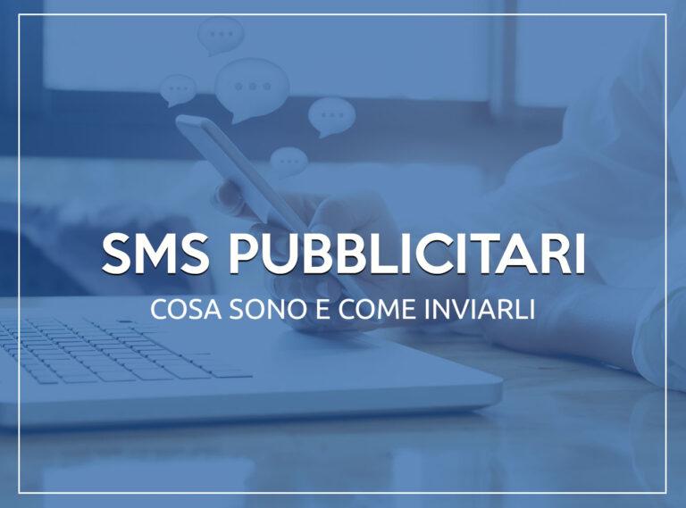 SMS Pubblicitari: Cosa Sono e Come Inviarli